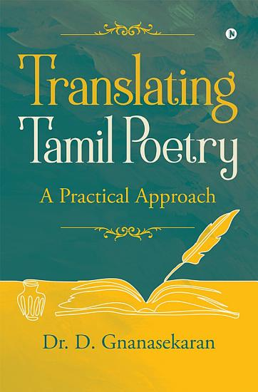 TRANSLATING TAMIL POETRY  A PRACTICAL APPROACH PDF