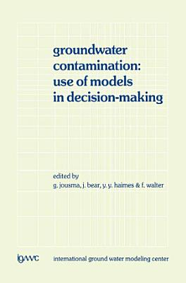 Groundwater Contamination  Use of Models in Decision Making PDF