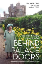 Behind Palace Doors: My True Adventures as the Queen Mother's Equerry