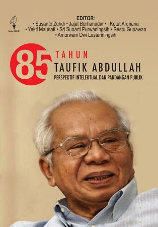 85 Tahun Taufik Abdullah   Perspektif Intelektual Dan Pandangan Publik PDF