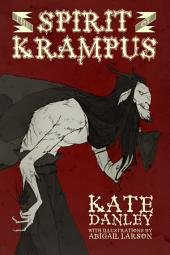 The Spirit of Krampus: Illustrated Edition
