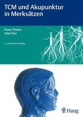 TCM und Akupunktur in Merksätzen: Ausgabe 2