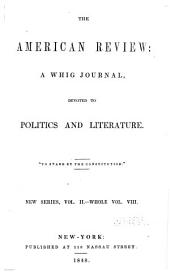 The American Review: A Whig Journal of Politics, Literature, Art, and Science, Volume 2; Volume 8