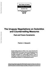 The Uruguay negotiations on subsidies an countervailing measures : past and future constraints