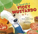 Download The Secret Life of Figgy Mustardo Book