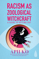 Racism As Zoological Witchcraft Book PDF