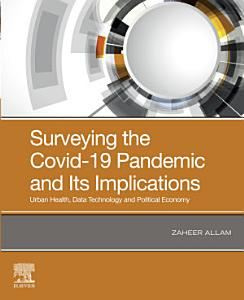 Surveying the Covid 19 Pandemic and Its Implications