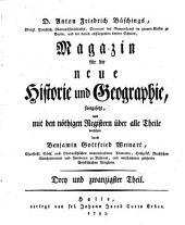 Magazin für die neue Historie und Geographie, angelegt von A.F. Büsching. Theil. 23, fortgesetzt durch B.G. Weinart