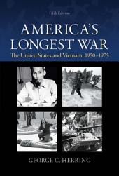 America's Longest War: The United States and Vietnam, 1950-1975: Ninth Edition