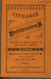 Catalogue of Publications of the Church of Jesus Christ of Latter-Day Saints for Sale at the Deseret News Office. ...