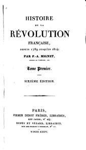 Histoire de la révolution française: depuis 1789 jusqu'en 1814, Volume1