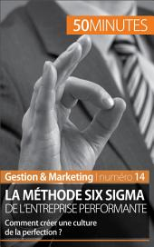 La méthode Six Sigma: La culture de la perfection