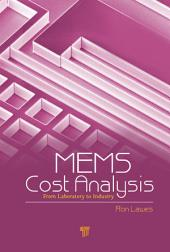 MEMS Cost Analysis: From Laboratory to Industry