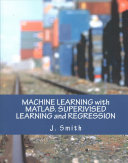 Machine Learning With Matlab Supervised Learning And Regression