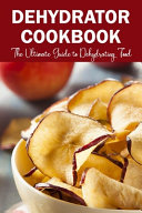 Dehydrator Cookbook Book