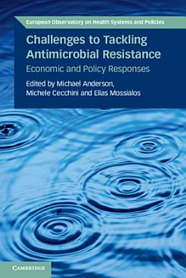 Challenges to Tackling Antimicrobial Resistance