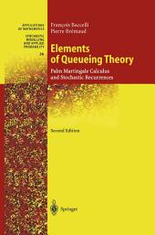 Elements of Queueing Theory: Palm Martingale Calculus and Stochastic Recurrences, Edition 2