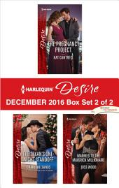 Harlequin Desire December 2016 - Box Set 2 of 2: The Texan's One-Night Standoff\The Pregnancy Project\Married to the Maverick Millionaire