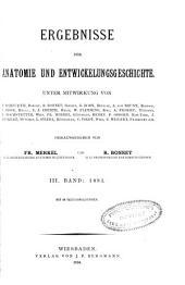 Ergebnisse der Anatomie und Entwicklungsgeschichte: Reviews of anatomy, embryology and cell biology. Revues d'anatomie et de morphologie experimentale, Volume 3