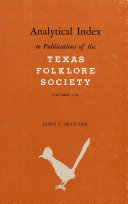 Analytical Index to Publications of the Texas Folklore Society  Volumes 1 36 PDF