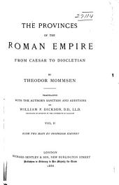 The Provinces of the Roman Empire: From Caesar to Diocletian, Volume 2