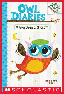 Eva Sees a Ghost  A Branches Book  Owl Diaries  2  Book