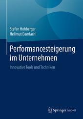 Performancesteigerung im Unternehmen: Innovative Tools und Techniken