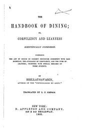 The Handbook of Dining, Or, Corpulency and Leanness Scientifically Considered: Comprising the Art of Dining on Correct Principles Consistent with Easy Digestion, the Avoidance of Corpulency, and the Cure of Leanness, Together with Special Remarks on These Subjects
