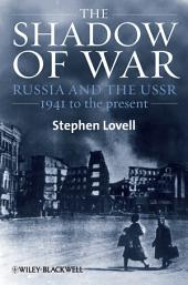 The Shadow of War: Russia and the USSR, 1941 to the present
