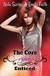 Enticed (The Core: Alice, #1): Contemporary New Adult Romance