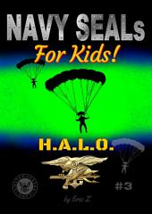 Navy SEALs for Kids!: HALO
