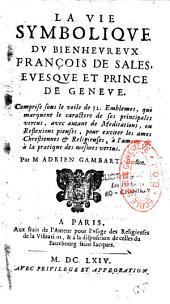 La vie symbolique du Bienheureux François de Sales