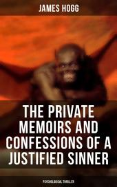 The Private Memoirs and Confessions of a Justified Sinner (Psychological Thriller)