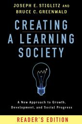 Creating a Learning Society: A New Approach to Growth, Development, and Social Progress