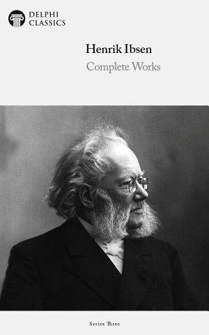 Delphi Complete Works of Henrik Ibsen  Illustrated