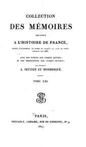 Collection des Mémoires relatifs à l'histoire de France: depuis l'avènement de Henri IV jusqu'à la paix de Paris conclue en 1763, Volume61