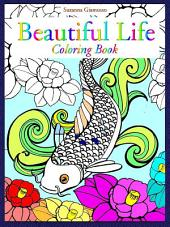 Beautiful Life: Coloring Book
