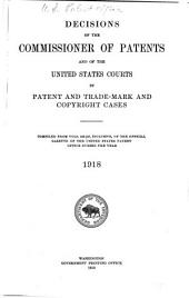 Decisions of the Commissioner of Patents and of the United States Courts in Patent and Trade-mark and Copyright Cases: Volume 918