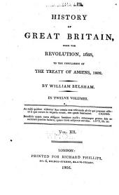 History of Great Britain: From the Revolution, 1688, to the Conclusion of the Treaty of Amiens, 1802, Volume 12