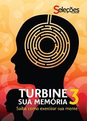 Turbine sua memória 3: Saiba como exercitar sua mente.