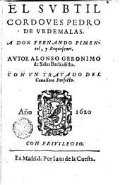 El Subtil cordoues Pedro de Vrdemalas ...