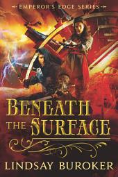 Beneath the Surface: The Emperor's Edge Series, Book 5.5