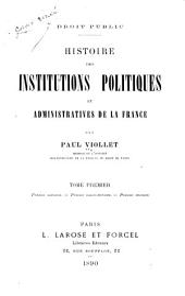 Droit public: Histoire des institutions politiques et administratives de la France, Volumes1à2