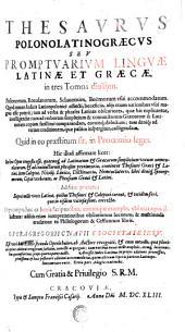 R.P. Gregorii Cnapii Societatis Iesv Theologi Thesavri Polonolatinograeci: Tomvs I.