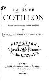 La reine Cotillon: drame en cinq actes et dix tableaux