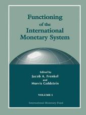 Functioning of the International Monetary System: Volume 1