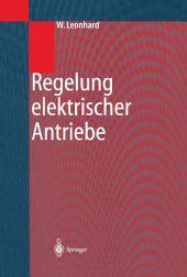 Regelung elektrischer Antriebe: Ausgabe 2