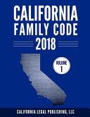 California Family Code 2018, Volume 1