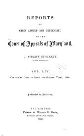 Maryland Reports: Cases Adjudged in the Court of Appeals of Maryland, Volume 54