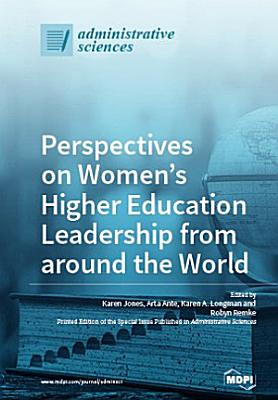 Perspectives on Women   s Higher Education Leadership from around the World